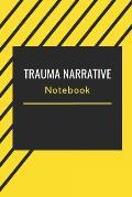 Trauma Narrative: Blank notebook