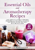 Essential Oils and Aromatherapy Recipes Large Print Edition: Natural Health and Beauty Solutions Using Essential Oils and Aromatherapy for Stress Redu