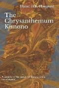 The Chrysanthemum Kimono: A Parable of the Power of Beauty and a Bit of Thread...