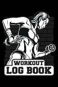 Workout Log Book: Women's Fitness Journal Track Your Progress, Cardio, Weights And More! 6x9 Paperback