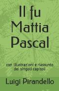 Il fu Mattia Pascal: con illustrazioni