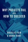 Why Projects Fail and How to Succeed