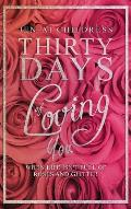 Thirty Days of Loving You: When Life Isn't Full of Roses and Glitter