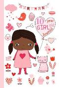 10 Year Old Girl Journal: Happy Birthday Notebook Wide Ruled and Blank Framed Sketchbook Pages Diary for Ten Year Old Kids to Keep Memories, Dra