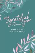 My Grateful Year: A Self-Care and Gratitude Journal - Watercolor Theme