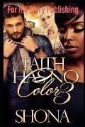 Faith Has No Color 3