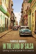 In the Land of Salsa: Living Like a Local in Havana