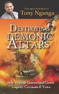 Destroying Demonic Altars