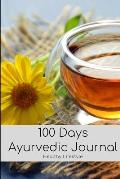 100 Days Ayurvedic Daily Routine Journal Book: Action Plan for Healthy Balance Lifestyle with Motivational Quote; Discovery with Ayurveda Healing for