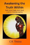 Awakening the Truth Within: Truth about Body, Spirit, Soul, and the Christian Journey