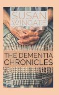 The dementia chronicles: Walking the Journey of Alzheimer's Disease with Mom