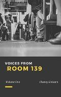 Voices from Room 139: Volume One