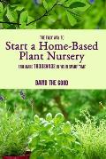The Easy Way to Start a Home-Based Plant Nursery and Make Thousands in Your Spare Time