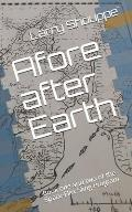 Afore after Earth: Book one and two of the chronicles of Space-Flex Sling Program