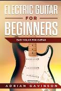 Electric Guitar For Beginners: Easy Solos For Guitar