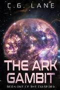 The Ark Gambit: Book One of the Diaspora