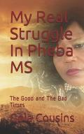 My Real Struggle in Pheba MS: The Good and the Bad Times