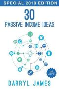 30 Passive Income Ideas: - How To Achieve Financial Freedom In 2019 (2nd Edition)