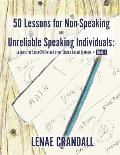 50 Lessons for Non-Speaking and Unreliable Speaking Individuals: Lessons for Soma(r)RPM and Other Choice Based Systems--Book 1