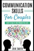Communication Skills for Couples: How to Talk to the Person You Love