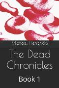 The Dead Chronicles: Book 1
