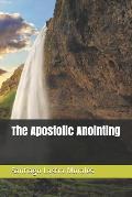 The Apostolic Anointing