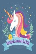 Gratitude Journal for Kids: Cute Girl Unicorn 90 Days Daily Writing for Confidence, Fun, Inspiration, Self-Esteem, Today I Am Grateful for - Child