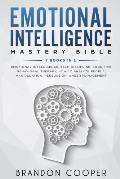 Emotional Intelligence Mastery Bible: 7 Books in 1 - Emotional Intelligence, Self-Discipline, Cognitive Behavioral Therapy, How to Analyze People, Man