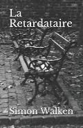 La Retardataire