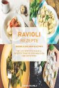 Ravioli Rezepte: Nudeln selber machen, die leckersten Ravioli Rezepte zum selber machen und genie?en