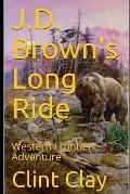 J.D. Brown's Long Ride: Western Frontier Adventure