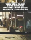 Teacher's Guide Classroom Worksheets the 57 Bus a True Story of Two Teenagers and the Crime That Changed Their Lives