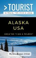 Greater Than a Tourist- Alaska USA: 50 Travel Tips from a Local