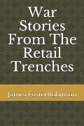 War Stories from the Retail Trenches