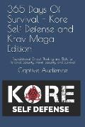 365 Days of Survival - Kore Self Defense and Krav Maga Edition: Foundational Critical Thinking and Skills for Personal Security, Travel Security, and
