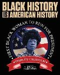 Black History Is American History: First Black Woman to Run for President 1972: Black History Notebook Featuring Shirley Chisholm, 8x10 College Ruled