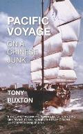 Pacific Voyage on a Chinese Junk: A True and Fascinating Adventure of 10 Young Men Trying to Sail Across the Pacific on Ill-Equipped Chinese Junk
