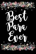 Best Para Ever: Soft Cover Blank Lined Journal (6 X 9) - Paraprofessional, Paraeducator, Teacher's Aide Notebook