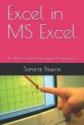 Excel in MS Excel: For Freshers and Experienced Professionals