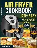 Air Fryer Cookbook: 120+ Easy and Delicious Recipes for a Healthy Diet