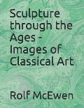 Sculpture through the Ages - Images of Classical Art