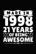 Made in 1998 21 Years of Being Awesome: Birthday Notebook for Your Friends That Love Funny Stuff