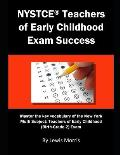 NYSTCE Teachers of Early Childhood Exam Success: Master the Key Vocabulary of the New York Multi Subject: Teachers of Early Childhood (Birth-Grade 2)