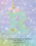 R: Monogram Initial R Journal Notebook for Unicorn Believers