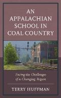 An Appalachian School in Coal Country: Facing the Challenges of a Changing Region