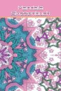 Mandala Skizzenbuch: Mandala Esoterik Kaleidoskop Muster Zeichnung Formen Hintergr?nde Skizze Entwurf System Chakra Mantra Feng Shui