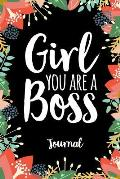 Girl You Are a Boss Journal: Floral Notebook for Girls and Women (6 X 9)