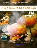 Next Beautiful Blossoms - Grayscale Coloring Book for Adults: Extended Edition: Full pages (Left Margin)