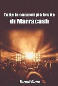 Tutte Le Canzoni Pi? Brutte Di Marracash: Libro E Regalo Divertente Per Fan Di Marra. Tutte Le Canzoni Di Marracash Sono Stupende, Per Cui All'interno