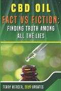 CBD Oil Fact Vs Fiction: Finding Truth Among All the Lies